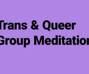 Trans & Queer Group Meditation
